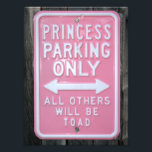 "Funny Princess Parking Only sign<br><div class=""desc"">A picture of a real funny and humorous pink parking sign stating the place is reserved only for princess &amp; everyone else will be toad... </div>"
