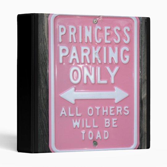 Funny Princess Parking Only sign Binder