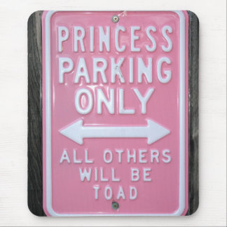 Funny Princess Parking Only sign Mouse Pad