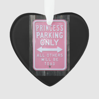 Funny Princess Parking Only sign Ornament