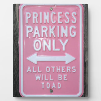 Funny Princess Parking Only sign Plaque