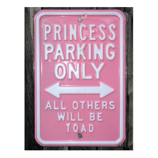 Funny Princess Parking Only sign Post Card