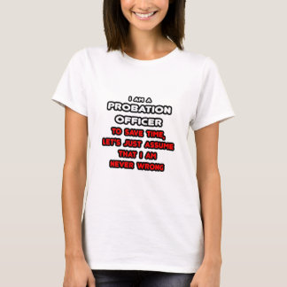 Funny Probation Officer T-Shirts