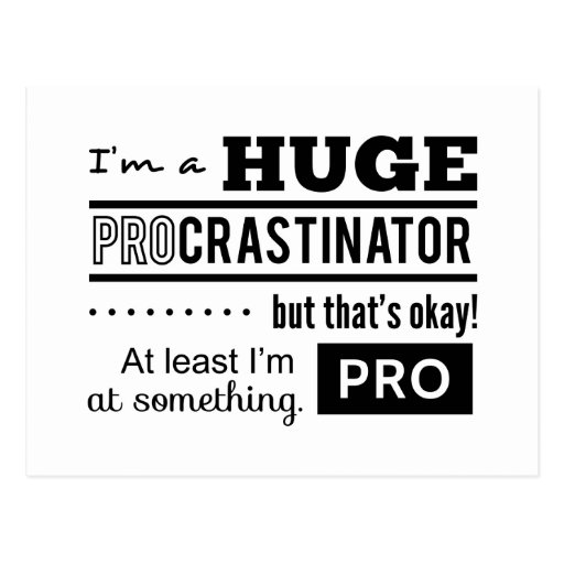 Funny Procrastinator Quote Post Card