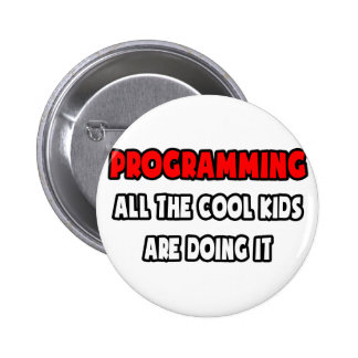 Funny Programmer Shirts and Gifts Pinback Buttons