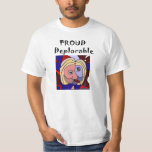 Funny Proud Deplorable Political Shirt