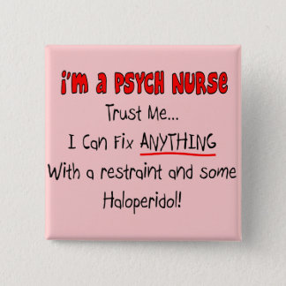Funny Psych Nurse Gifts Pinback Button