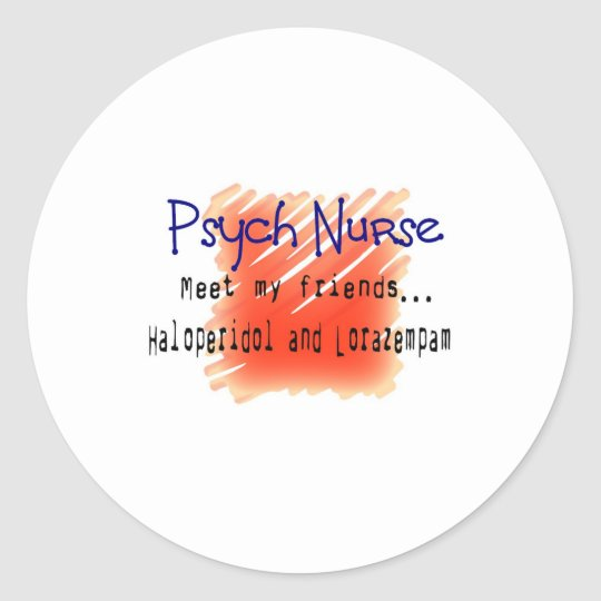 Funny Psych Nurse T-Shirts and Gifts Classic Round Sticker