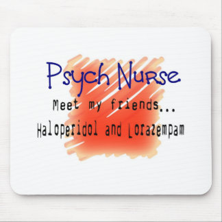 Funny Psych Nurse T-Shirts and Gifts Mouse Pad