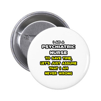 Funny Psychiatric Nurse T-Shirts and Gifts Pinback Button