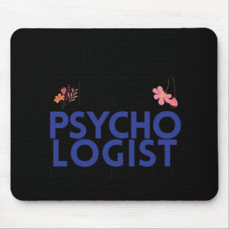 Funny Psychologist Gift Women Mouse Pad