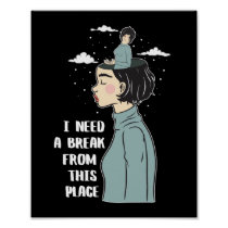 Funny Psychology Humor Need Break Need Vacation Poster