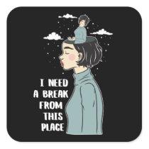 Funny Psychology Humor Need Break Need Vacation Square Sticker