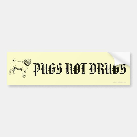 Funny pugs not drugs pug dog bumper stickers
