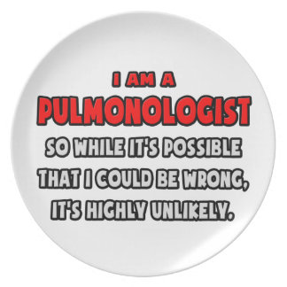 Funny Pulmonologist .. Highly Unlikely Party Plate
