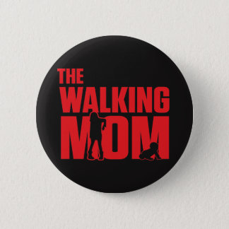Funny pun the walking mom jokes for halloween pinback button
