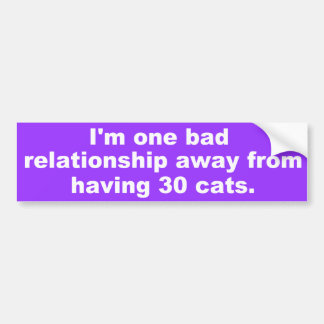 Funny Purple Bad Relationship Slogan Bumper Sticker