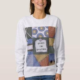 funny quilter sweatshirt