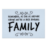 Funny quote about a Normal Family Poster