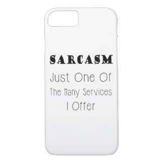 Funny Quote About Sarcasm, Humorous Quotes iPhone 8/7 Case