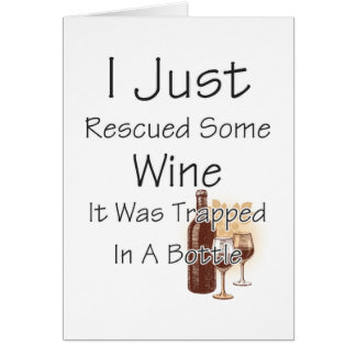 Funny Quote About Wine, Drinking Card
