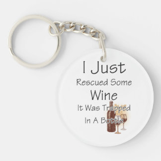 Funny Quote About Wine, Drinking Single-Sided Round Acrylic Keychain