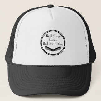 Funny Quote - Bald Guys Don't Get Bad Hair Days Trucker Hat