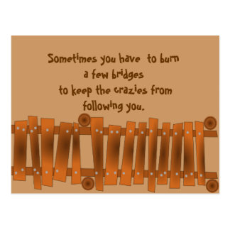 Funny Quote, Burn a Few Bridges, Keep Crazies Postcard