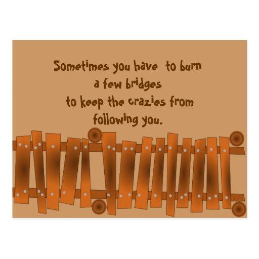 Funny Quote, Burn a Few Bridges, Keep Crazies Postcards