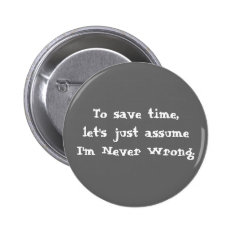 Funny Quote Button at Zazzle