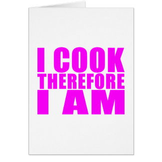 Funny Quote Chefs : I Cook Therefore I Am Card