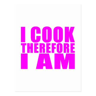 Funny Quote Chefs : I Cook Therefore I Am Postcard