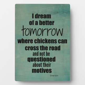 Funny Quote: Chickens Crossing Road Motive Plaque