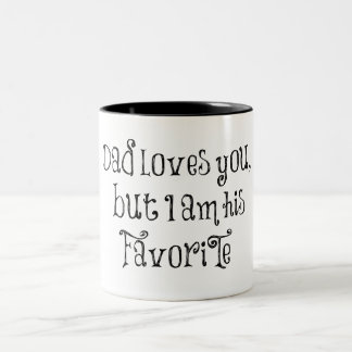 Funny Quote: Dad Loves You But Two-Tone Coffee Mug