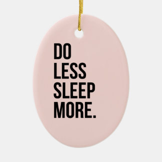 Funny Quote Do Less Anti Inspirational Pink Ceramic Ornament