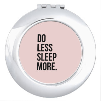 Funny Quote Do Less Anti Inspirational Pink Compact Mirror