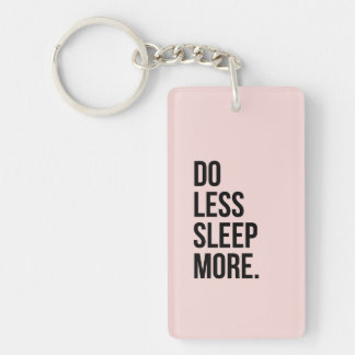 Funny Quote Do Less Anti Inspirational Pink Keychain