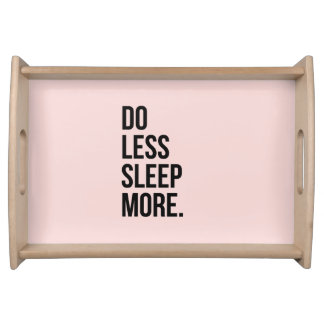 Funny Quote Do Less Anti Inspirational Pink Serving Tray