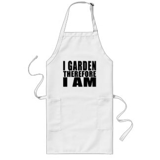 Funny Quote Gardening : I Garden Therefore I Am Long Apron