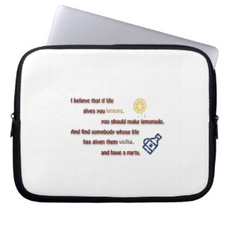 Funny Quote - I believe that if life gives you … Laptop Sleeve