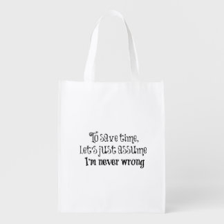 Funny Quote: I'm Never Wrong Reusable Grocery Bag