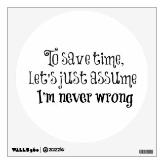 Funny Quote: I'm Never Wrong Wall Sticker