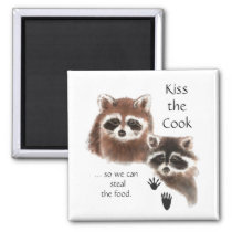 Funny Quote Kiss the Cook Cute Raccoons, Animal Magnet