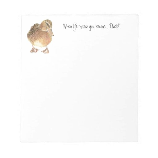 Funny Quote, Life throws Lemon, Duck, Humor Memo Note Pads