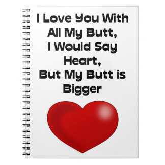 Funny Quote Love You With All My Butt Libro De Apuntes