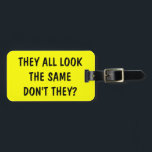 """Funny quote luggage tag for bags and suitcases<br><div class=""""desc"""">FamiFunny quote luggage tag for bags and suitcases. Funny joke: They all look the same don&#39;t they?</div>"""