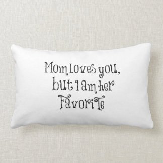 Funny Quote: Mom Loves You But Lumbar Pillow