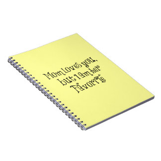 Funny Quote: Mom Loves You But Notebook
