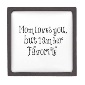 Funny Quote: Mom Loves You But Premium Keepsake Boxes