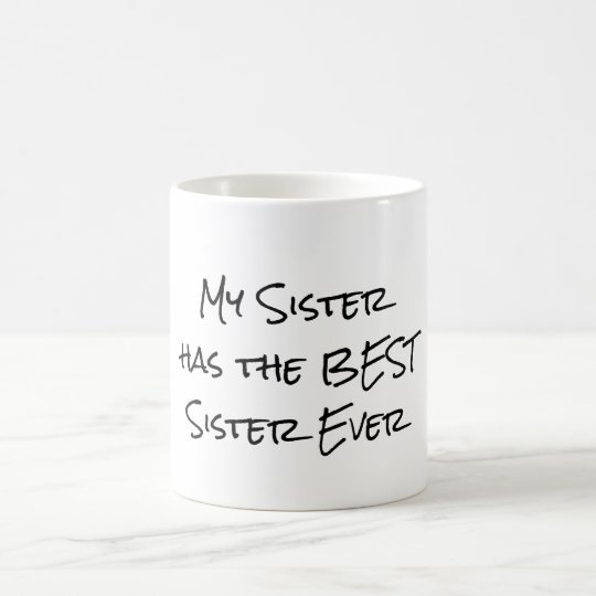 Coffee Mugs With Quotes | Funny Quote My Sister Has The Best Sister Coffee Mug Zazzle Com